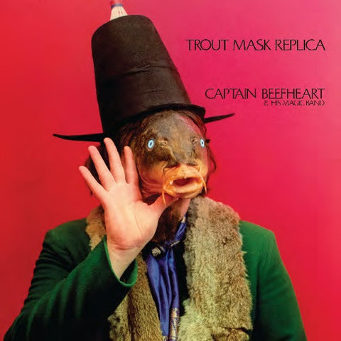 <b>Captain Beefheart And His Magic Band </b><br><i>Trout Mask Replica</i>