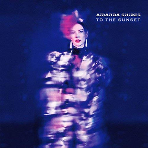 <b>Amanda Shires </b><br><i>To The Sunset</i>
