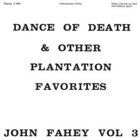 <b>John Fahey </b><br><i>Volume 3 / Dance Of Death & Other Plantation Favorites</i>