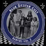 <b>Blue Oyster Cult </b><br><i>Rarities Vol. 2</i>