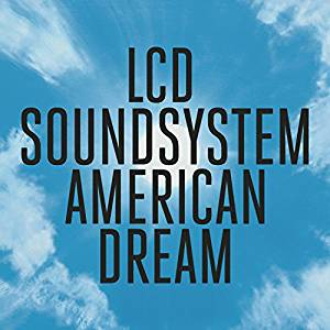 <b>LCD Soundsystem </b><br><i>American Dream </i><br>Release Date : 09/01/2017