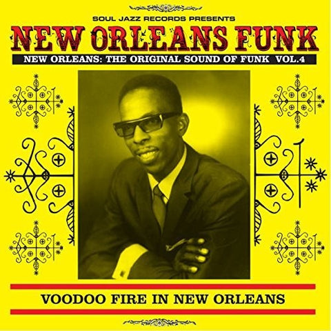<b>Various </b><br><i>Soul Jazz Records presents New Orleans Funk 4: Voodoo Fire In New Orleans 1951- 75 </i>