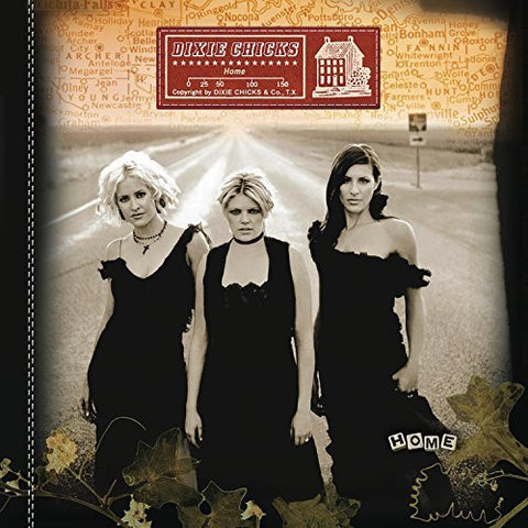 <b>Dixie Chicks </b><br><i>Home</i>