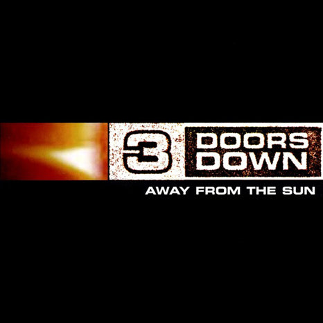 <b>3 Doors Down </b><br><i>Away From The Sun</i>