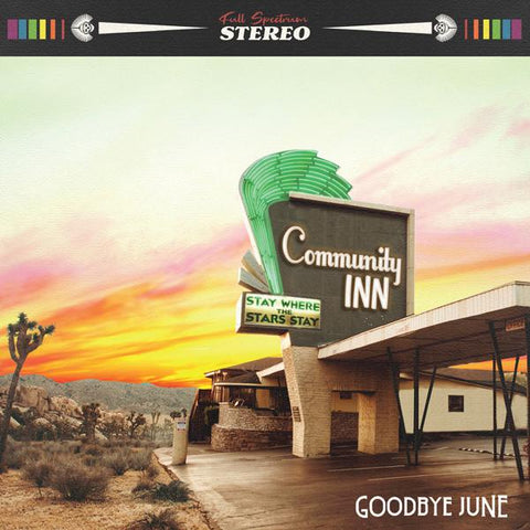 <b>Goodbye June </b><br><i>Community Inn [Indie-Exclusive Green Vinyl]</i>