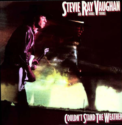 <b>Stevie Ray Vaughan & Double Trouble </b><br><i>Couldn't Stand The Weather</i>