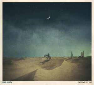 <b>Lord Huron </b><br><i>Lonesome Dreams</i>