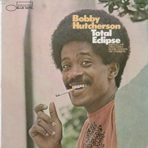 <b>Bobby Hutcherson </b><br><i>Total Eclipse</i>