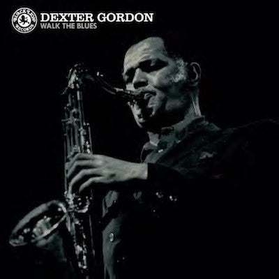 <b>Dexter Gordon </b><br><i>Walk The Blues</i>