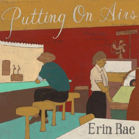 <b>Erin Rae </b><br><i>Putting on Airs</i>