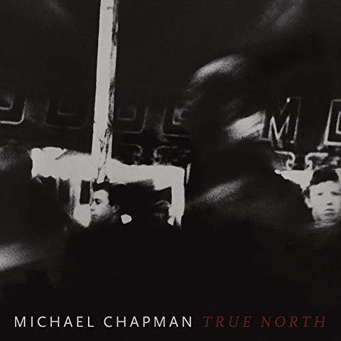 <b>Michael Chapman </b><br><i>True North [Red Wine Vinyl]</i>