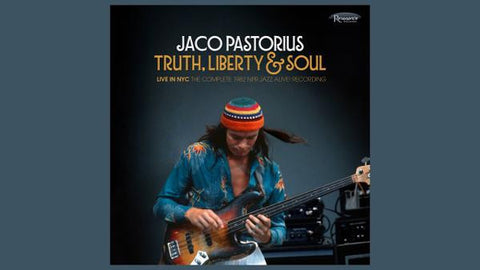 <b>Jaco Pastorius </b><br><i>Truth, Liberty & Soul - Live In NYC: The Complete 1982 Npr Jazz Alive! Recording</i>