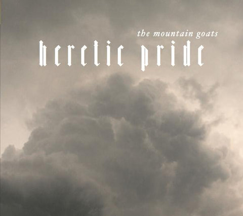 <b>Mountain Goats, The </b><br><i>Heretic Pride</i>