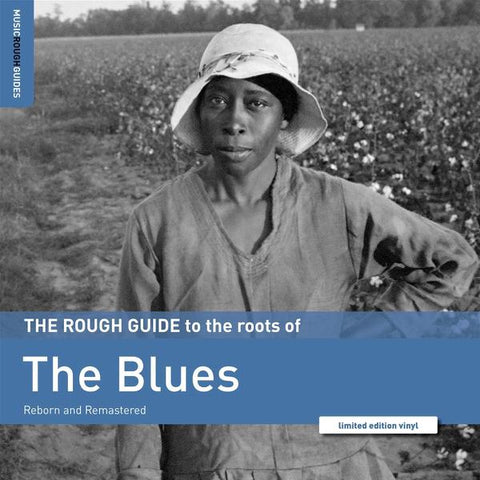 <b>Various </b><br><i>The Rough Guide To The Roots Of The Blues (Reborn And Remastered)</i>