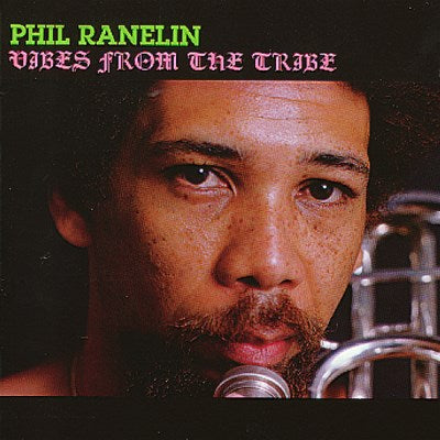<b>Phillip Ranelin </b><br><i>Vibes From The Tribe</i>
