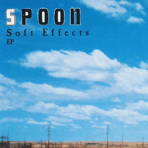 <b>Spoon </b><br><i>Soft Effects EP</i>