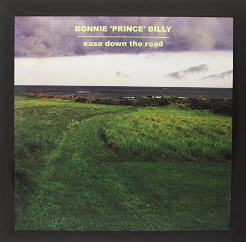 <b>Bonnie 'Prince' Billy </b><br><i>Ease Down The Road</i>