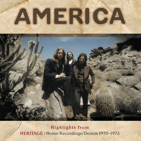 <b>America </b><br><i>Highlights From Heritage: Home Recordings/Demos 1970 - 1973</i>