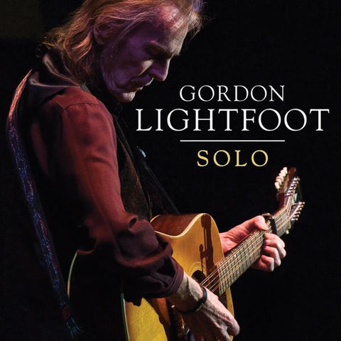 <b>Gordon Lightfoot </b><br><i>Solo</i>