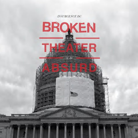 <b>Insurgence DC </b><br><i>Broken In The Theater Of The Absurd</i>