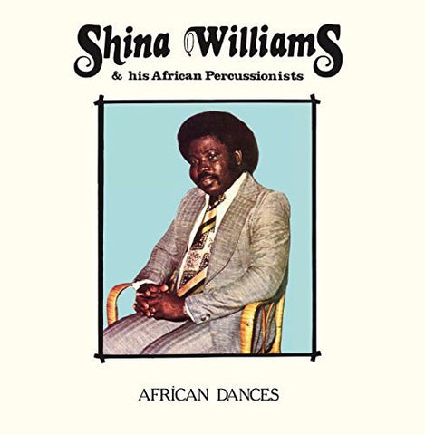 <b>Shina Williams & His African Percussionists </b><br><i>African Dances</i>