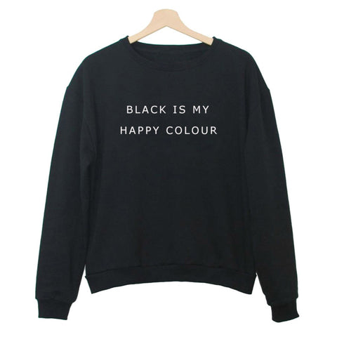BLACK IS MY HAPPY COLOUR Black White Crewneck 3d Sweatshirt Women Hoodies O-neck
