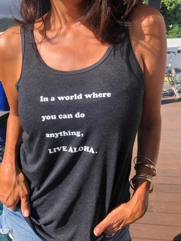 NEW! In a world where you can do anything, LIVE ALOHA! black racerback tank
