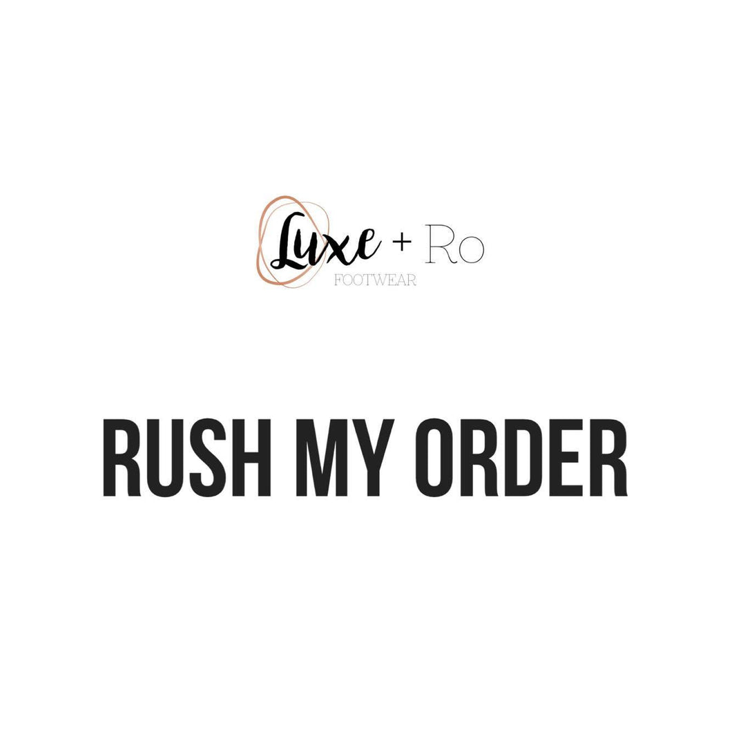 RUSH MY ORDER -ADD ON - LUXE + RO