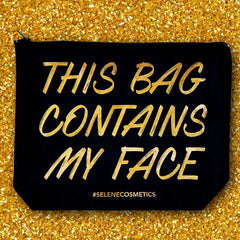 Makeup Bag - This Bag Contains My Face