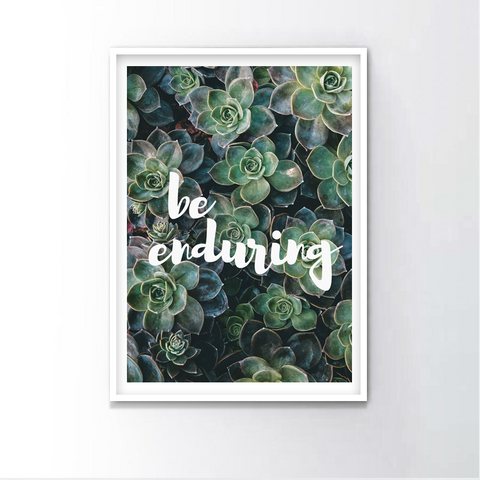 Be Enduring Frame