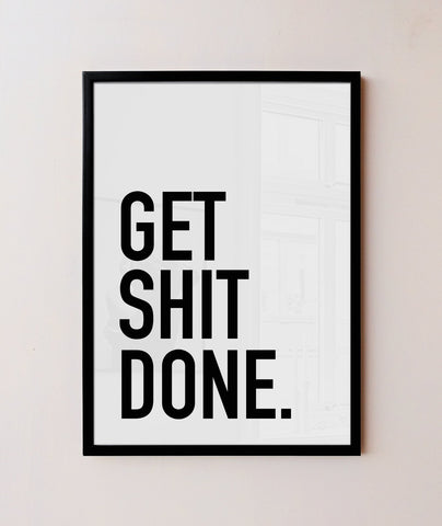 Get shit done Frame