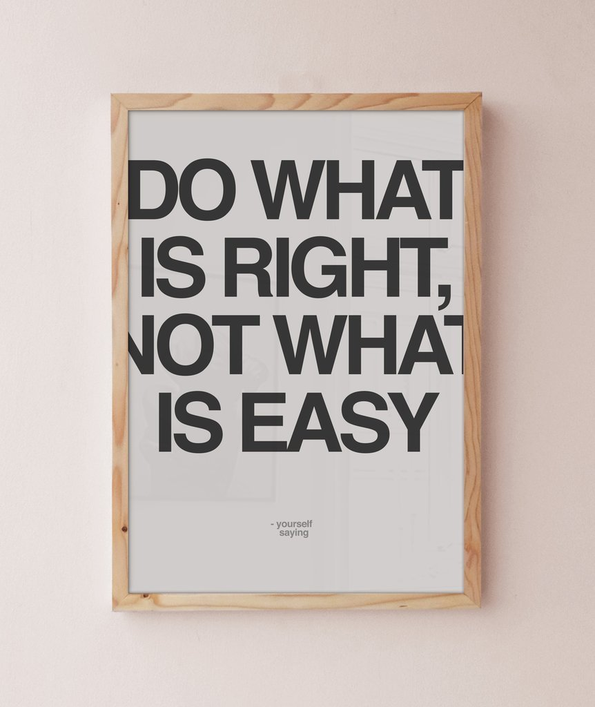 Tranh treo tường Do what is right, not what is easy tại Sonice TPHCM