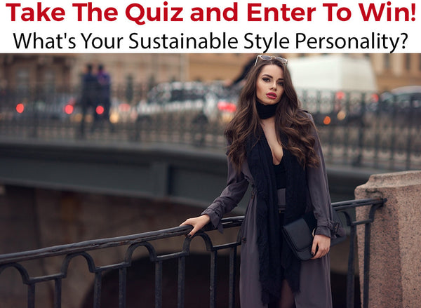 Take The Quiz: What's Your Sustainable Style Personality? + Giveaway!