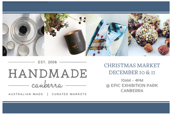 Handmade Canberra | Xmas Market : 10-11th December 10-4pm
