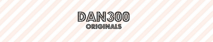 DAN300 ORIGINALS COLLECTION