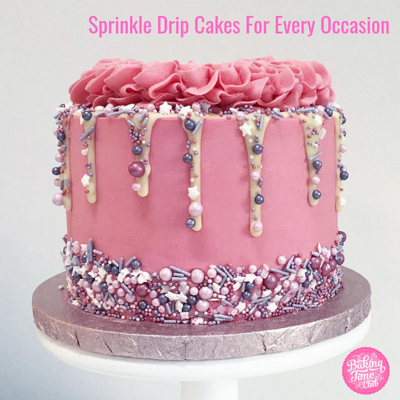 Sprinkle Drip Cakes for Every Occasion