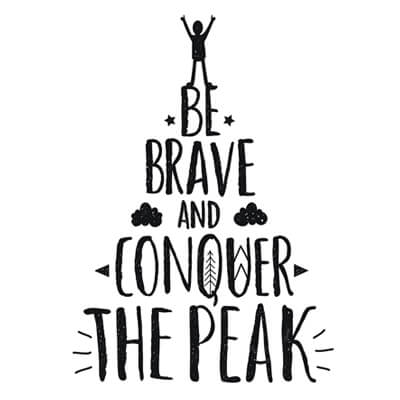 Be Brave and Conquer the Peak