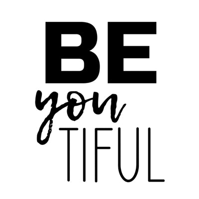 Special Print: Be You Tiful