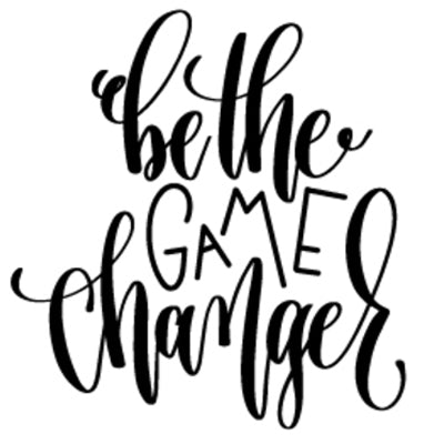 Special Print: Be the Game Changer