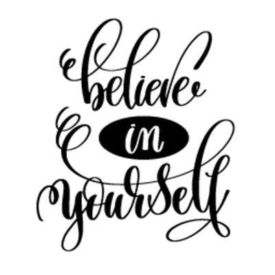 Special Print: Believe in Yourself