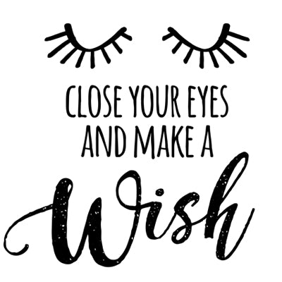 Special Print: Close Your Eyes and Make a Wish