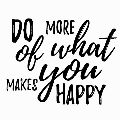 Special Print: Do More of What Makes You Happy