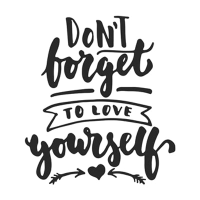 Special Print: Dont Forget to Love Yourself