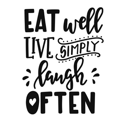 Special Print: Eat Well Love Simply Laugh Often