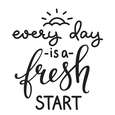 Special Print: Every Day is a Fresh Start