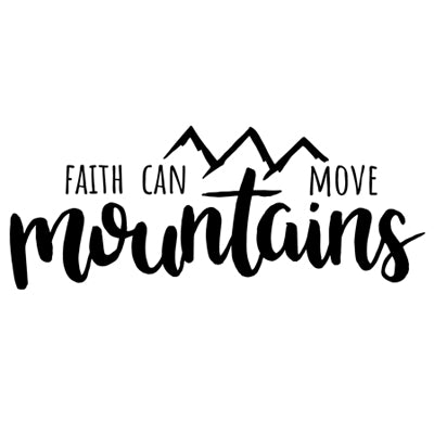 Special Print: Faith Can Move Mountains