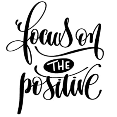 Special Print: Focus on the Positive