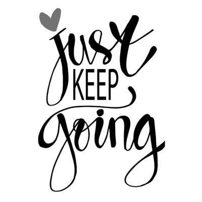 Special Print: Just Keep Going