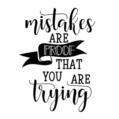 Special Print: Mistakes are Proof That You are Trying