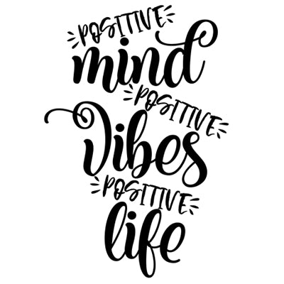 Special Print: Positive Mind Positive Vibes Positive Life